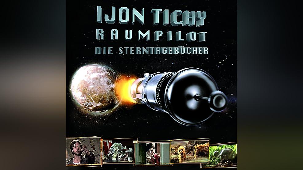 Ijon Tichy Raumpilot - Die Sterntagebücher