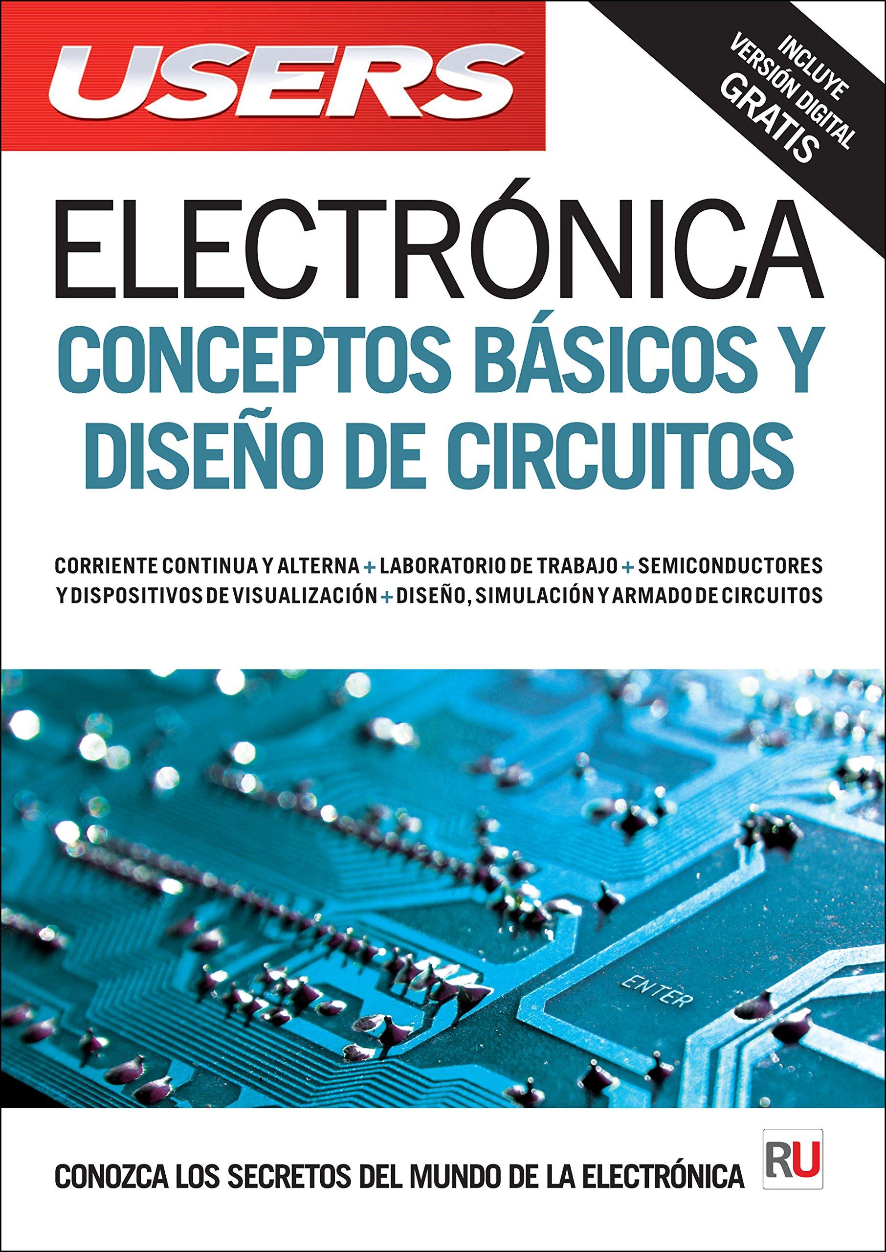 Electrónica: Conceptos básicos y diseño de circuitos (Spanish Edition):  USERS Staff, USERS, Español Espanol Espaniol, Libro libros Manual  electronica ...