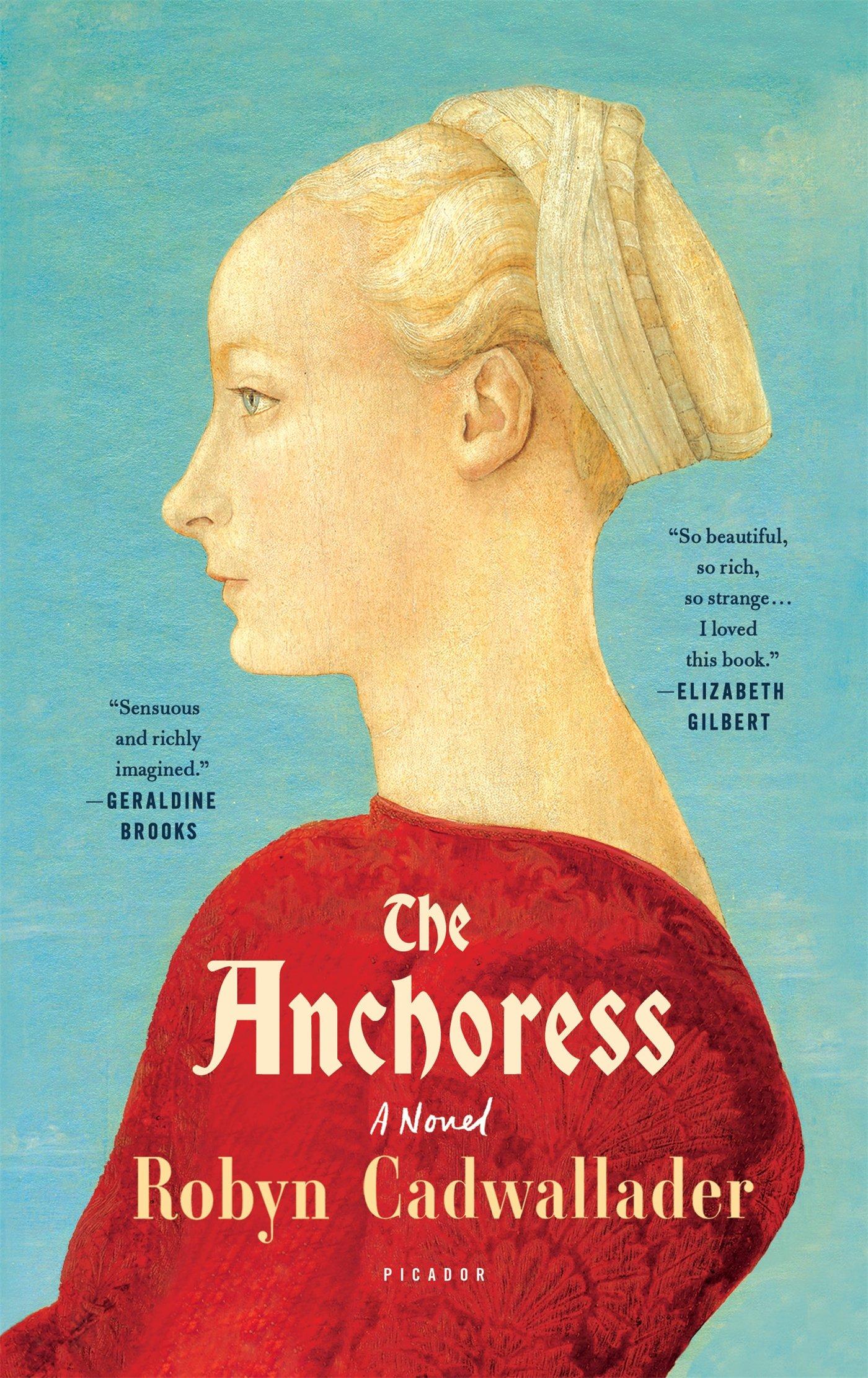 The Anchoress: A Novel: Robyn Cadwallader: 9781250094674: Amazon: Books
