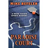 Paradise Court (The Mark Yeager Sports Mysteries Book 1)