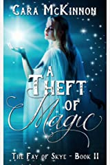 A Theft of Magic (The Fay of Skye Book 2) Kindle Edition