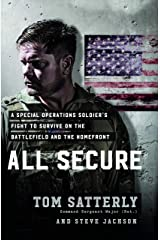 All Secure: A Special Operations Soldier's Fight to Survive on the Battlefield and the Homefront Hardcover