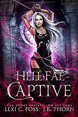 Hell Fae Captive: A Dark Fantasy Romance Kindle Edition