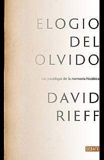 In praise of forgetting historical memory and its ironies elogio del olvido las paradojas de la memoria histrica spanish edition fandeluxe Gallery