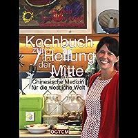 Kochbuch zur Heilung der Mitte: Chinesische Medizin für die westliche Welt (German Edition)