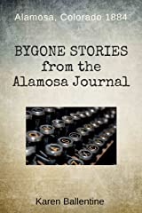 Bygone Stories from the Alamosa Journal Kindle Edition