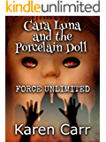 Cara Luna and the Porcelain Doll (FORCE UNLIMITED Book 1)