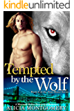 Tempted by the Wolf: A Werewolf Shifter Paranormal Romance (True Mates Book 6)