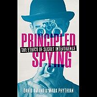 Principled Spying: The Ethics of Secret Intelligence (English Edition)