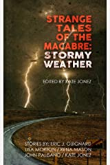 Strange Tales of the Macabre: Stormy Weather Kindle Edition