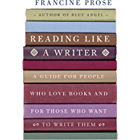 Reading Like a Writer: A Guide for People Who Love Books and for Those Who Want to Write Them (P.S.) (English Edition)