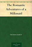 The Romantic Adventures of a Milkmaid (English Edition)