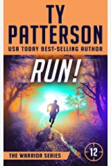 RUN!: A Covert-Ops Suspense Action Novel (Warriors Series of Thrillers Book 12) Kindle Edition