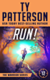 RUN!: A Covert-Ops Suspense Action Novel (Warriors Series of Thrillers Book 12)