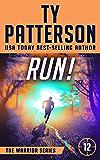 RUN!: A Gripping Suspense Action Novel (Warriors Series of Thrillers Book 12)