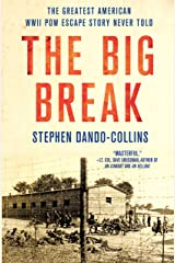 The Big Break: The Greatest American WWII POW Escape Story Never Told Kindle Edition