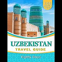 UZBEKISTAN Travel Guide: 100 Must Do! (English Edition)