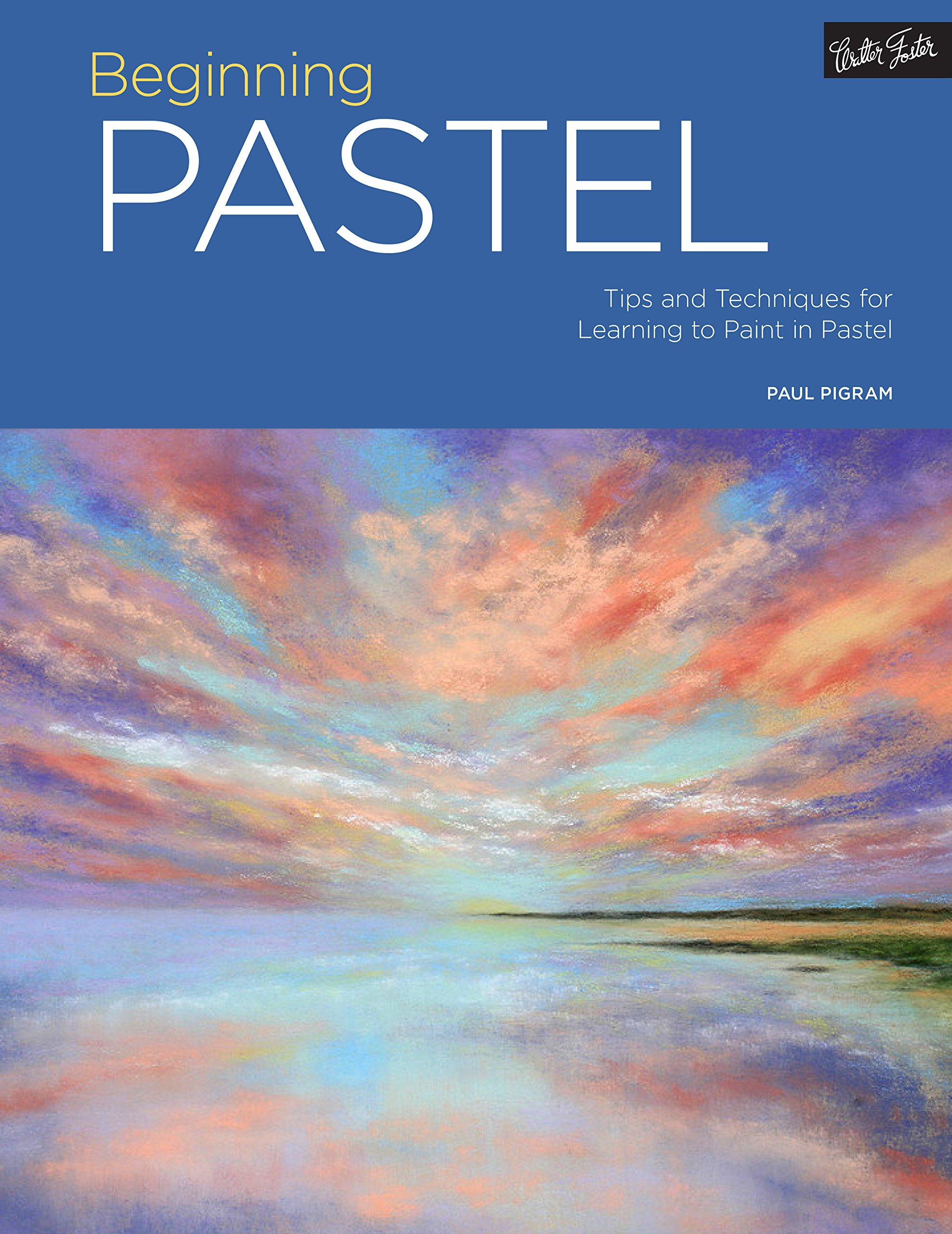Portfolio: Beginning Pastel: Tips and techniques for learning to paint in pastel ebook