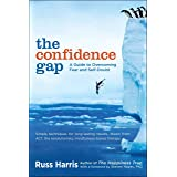 The Confidence Gap: A Guide to Overcoming Fear and Self-Doubt