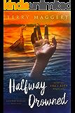 Halfway Drowned (Halfway Witchy Book 4)