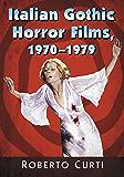 Italian Gothic Horror Films, 1970–1979 (English Edition)