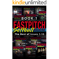 The Best Of The Fastpitch Softball Magazine Issues 1-10: Book 1 (English Edition)