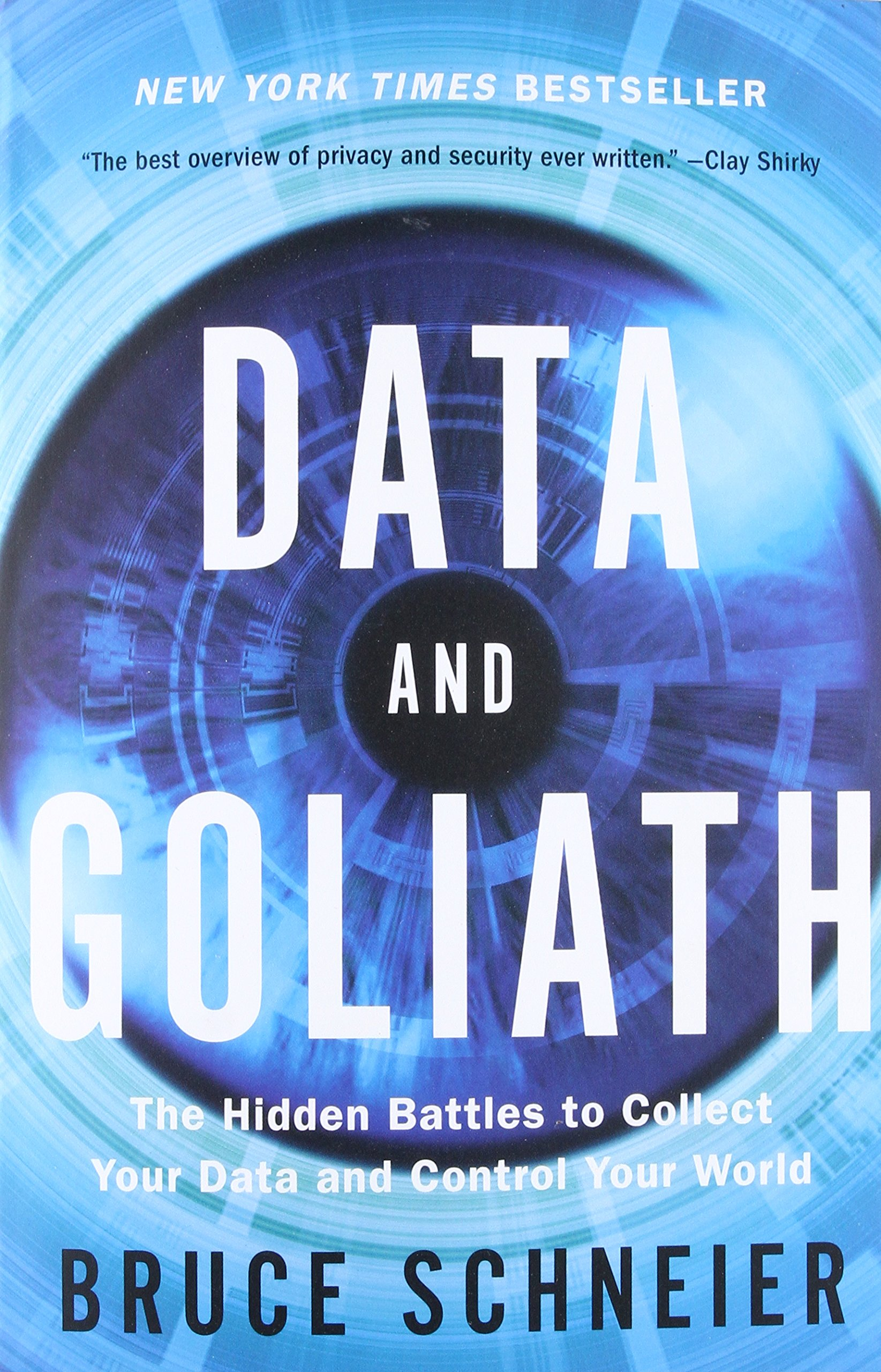 Data and Goliath: The Hidden Battles to Collect Your Data and Control Your World: Amazon.es: Bruce Schneier: Libros en idiomas extranjeros