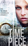 TIMEPIECE: The Talisman Chronicles, Episode 2