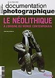La Neolithique.a l'Origine du Monde Contemporain