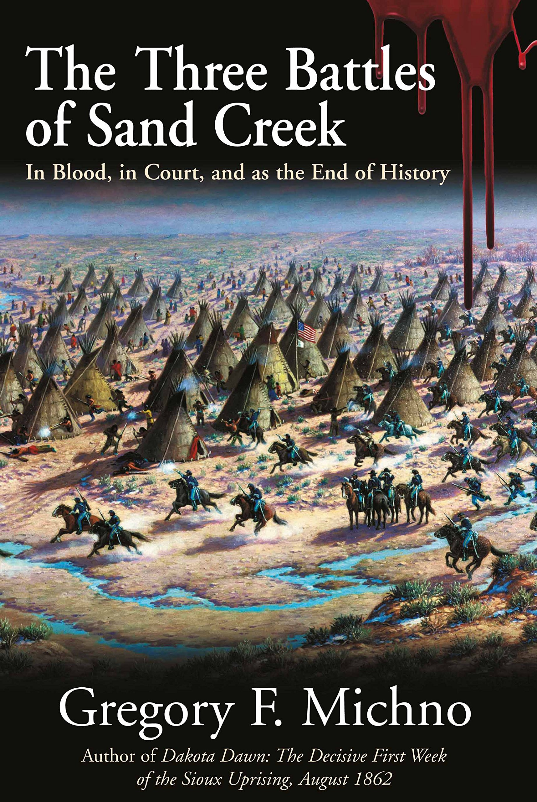 Read Online The Three Battles of Sand Creek: In Blood, in Court, and as the End of History ebook