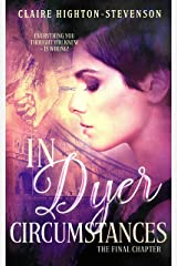 In Dyer Circumstances: The Final Chapter (Ren Dyer Series Book 2) Kindle Edition