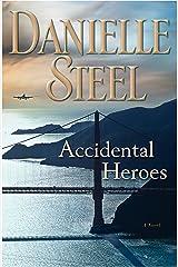 Accidental Heroes: A Novel Kindle Edition
