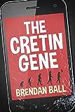 The Cretin Gene