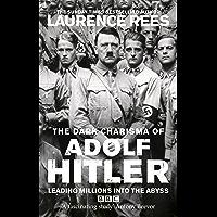 The Dark Charisma of Adolf Hitler (English Edition)