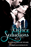 Office Seductions: A Contemporary Workplace Romance Collection
