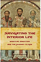 Navigating the Interior Life: Spiritual Direction and the Journey to God Kindle Edition
