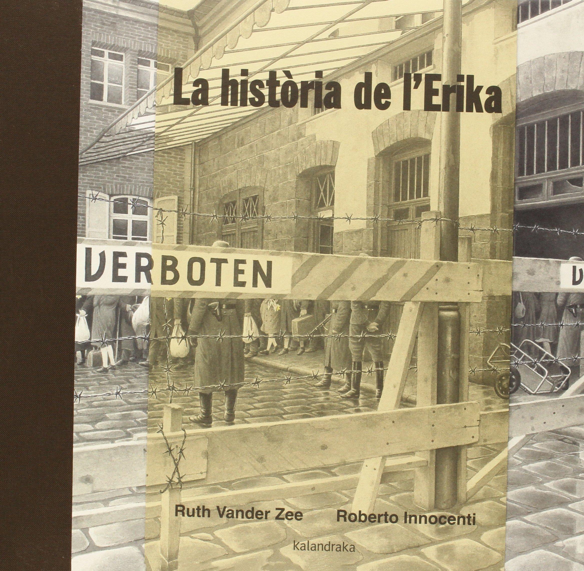 La història de lErika (Fora de col.lecció): Amazon.es: Vander Zee, Ruth, Innocenti, Roberto, Lucchetti, María: Libros