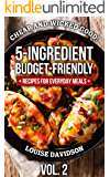 Cheap and Wicked Good! Vol. 2: 5-Ingredient Budget-Friendly Recipes for Everyday Meals (Simple and Easy Budget Meals)
