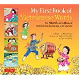 My First Book of Vietnamese Words: An ABC Rhyming Book of Vietnamese Language and Culture (My First Book Of...-miscellaneous/