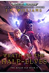 Wrath of the Half-Elves (The Rogue Elf Book 5) Kindle Edition