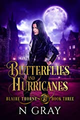 Butterflies and Hurricanes: A Dark Urban Fantasy (Blaire Thorne Book 3) Kindle Edition