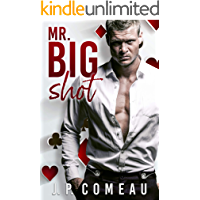 Mr. Big Shot: An Enemies To Lovers Romance (Kinda Cocky Book 1)