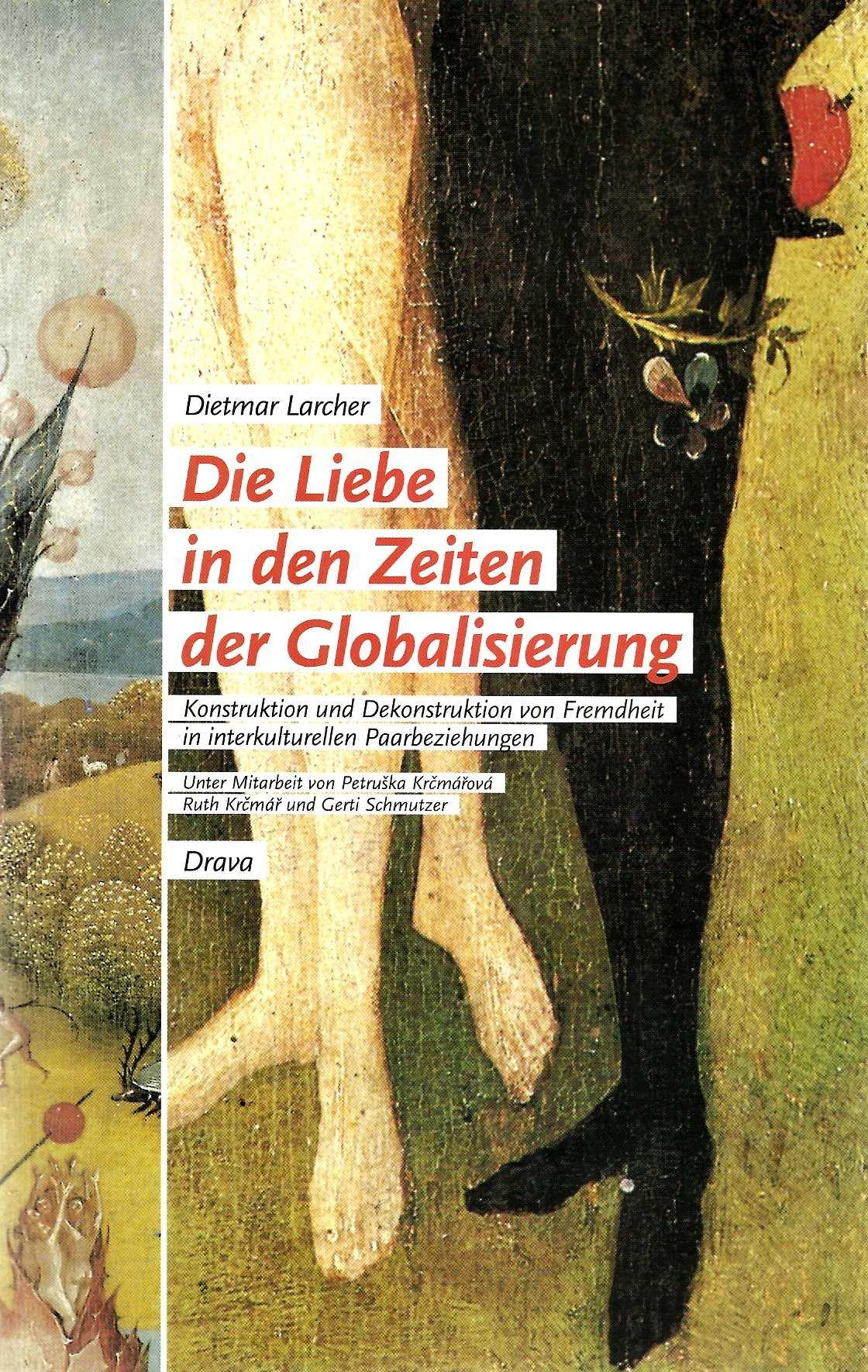 Die Liebe in den Zeiten der Globalisierung. Konstruktion und Dekonstruktion von Fremdheit in interkulturellen Paarbeziehungen