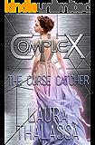 The Curse Catcher (The Complex Book 0)