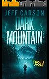 Dark Mountain (The David Wolf Series Book 10)