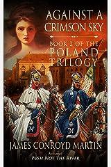 Against a Crimson Sky (The Poland Trilogy Book 2) Kindle Edition