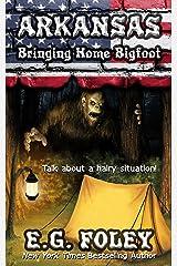 Bringing Home Bigfoot (50 States of Fear: Arkansas) Kindle Edition