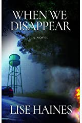When We Disappear: A Novel Paperback