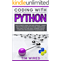 Coding with Python: The Ultimate Guide For Data Science, a Smart Way to Program With Python, Understand Data Analytics…