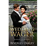 The Wedding Wager (Scandalous Miss Brightwell Series Book 3)